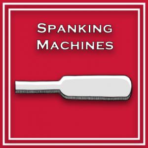 Spanking Machines
