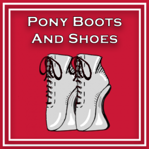 Pony boots and shoes